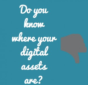 Do you know where your digital assets are?