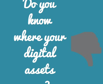 Digital Assets and your Digital Footprint
