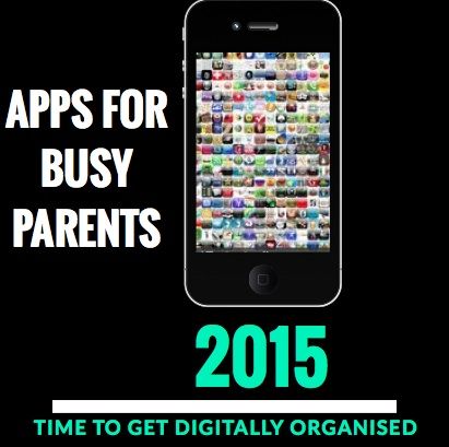 Apps for busy parents in 2015